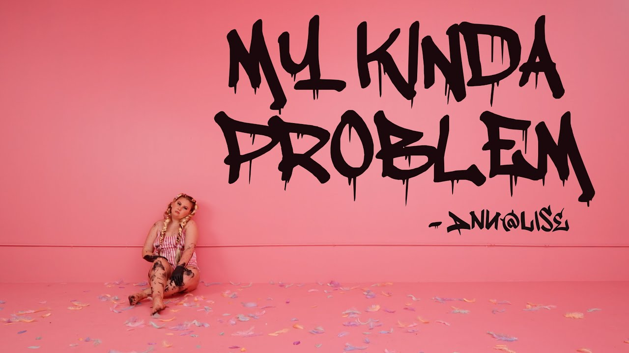 Ann@lise - My kinda problem (Official Music Video)
