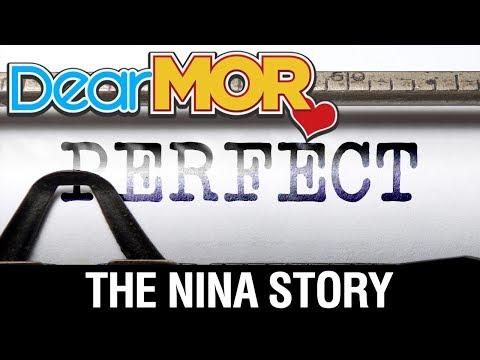 """Dear MOR: """"Perfect"""" The Nina Story 08-03-17"""