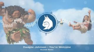 Dwayne Johnson - You're Welcome (Krysiek Remix) [Moana Vaiana Soundtrack]