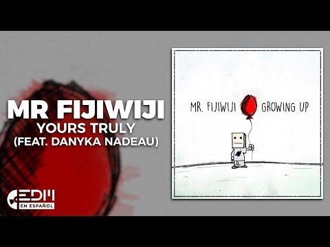 [Lyrics] Mr FijiWiji - Yours Truly (feat. Danyka Nadeau) [Letra en español]
