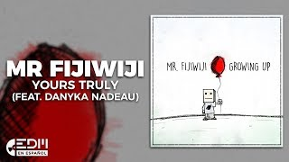 Lyrics Mr FijiWiji Yours Truly Feat Danyka Nadeau Letra En Español