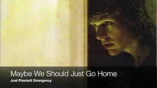 Maybe We Should Just Go Home - Joel Plaskett Emergency