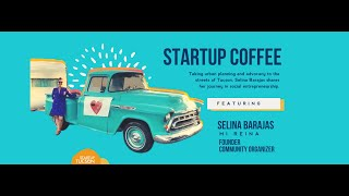 Mi Reina on Startup Coffee