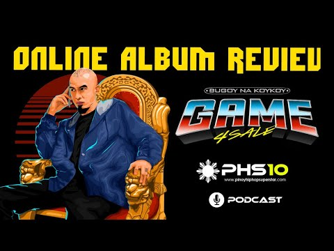Game 4 Sale Album Bugoy na Koykoy (Online ALBUM REVIEW) Pinoy Hiphop Superstar