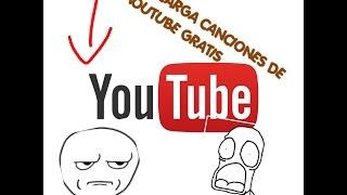 COMO DESCARGAR CANCIONES DE YOUTUBE GRATIS! !!! XD
