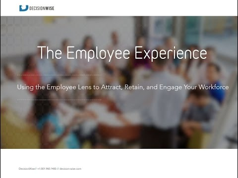 The Employee Experience  Using the Employee Lens to Attract, Retain, and Engage You