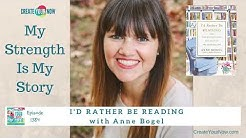 1384 My Strength Is My Story with Anne Bogel, I'd Rather Be Reading