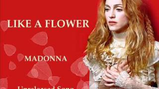 Like A Flower (Unreleased song) - Madonna