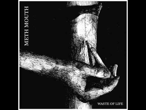 Methmouth - Waste of Life [2014] Mp3