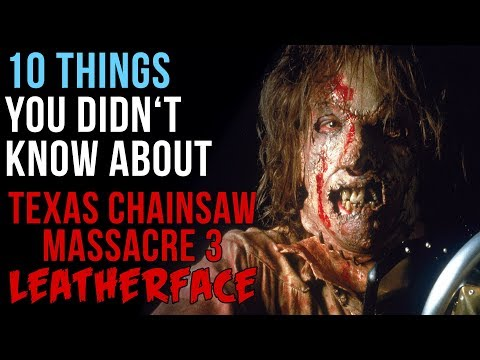 10 Things You Didn't Know About Texas Chainsaw Massacre 3: Leatherface