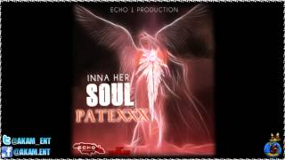 Patexxx - Inna Her Soul (Raw) June 2012