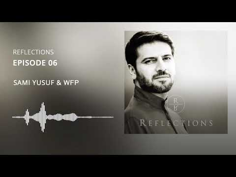 Reflections | EP 06 - Sami Yusuf & World Food Programme