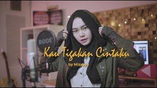 Kau Tigakan Cintaku - Elkasih cover by Mizayya ( Video Lyric)