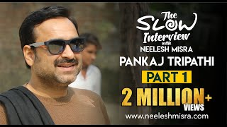 Pankaj Tripathi ||Full Episode 1|| The Slow Interview With Neelesh Misra