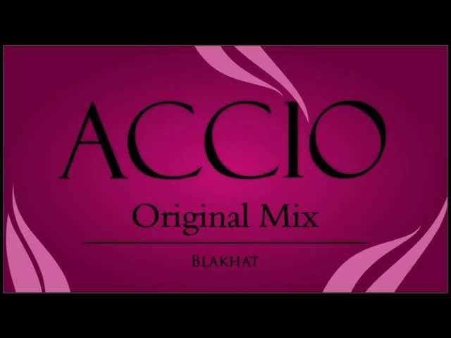 Accio (Original Mix) - Blakhat