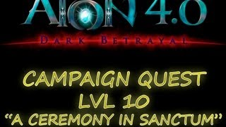 AION 4.0 - GUIA ELYOS - CAMPAIGN QUEST LVL 10 - A CEREMONY IN SANCTUM