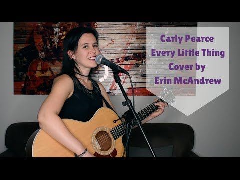 Carly Pearce - Every Little Thing (Cover by Erin McAndrew)