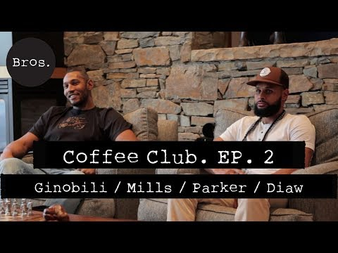 MANU GINOBILI / TONY PARKER / BORIS BIAW / PATTY MILLS  - Coffee Club Episode 2 -