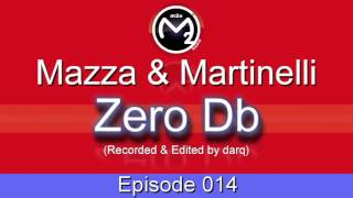 [M2O] Mazza & Martinelli - Zero Db Episode 014 (Mar 01 2004)