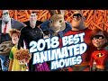 Best Upcoming 2018 Animated Movies You Canand39t Miss - Trailer Compilation