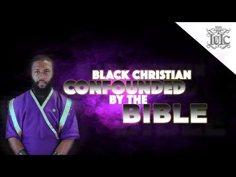 The Israelites: Black Christian Confounded By The Bible