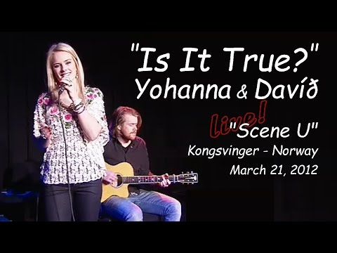 "Yohanna & Davíð - ""Is It True?"" (live performance) - Jóhanna Guðrún & Davíð"