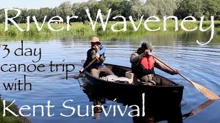 River Waveney Part Three.  3 Day Canoe Trip with Kent Survival.