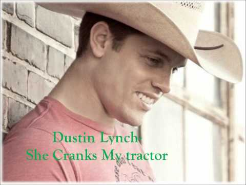 Dustin Lynch- She Cranks My Tractor Lyrics
