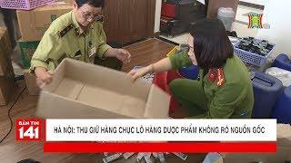 Bắt giữ lô hàng dược phẩm không rõ nguồn gốc tại chung cư CT1 - 286 Nguyễn Xiển | Nhật ký 141