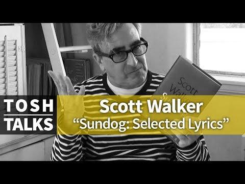 Scott Walker Sundog Selected Lyrics On Tosh Talks