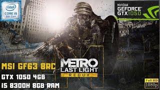 Metro Last Light Redux GTX 1050 4GB + i5 8300h | 8GB RAM | MSI GF63 Gameplay