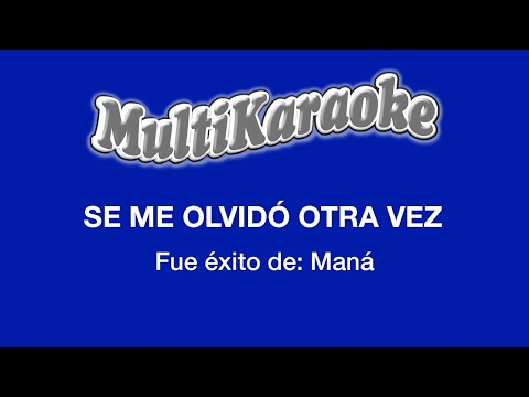 Se Me Olvidó Otra Vez Multikaraoke Youtube