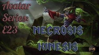 Avatar Series E23: Necrosis Kinesis