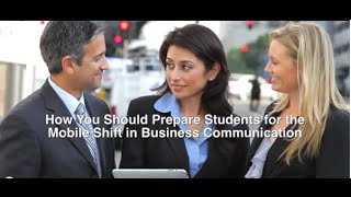 How You Should Prepare Students for the Mobile Shift in Business Communication