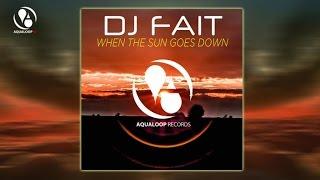 DJ Fait - When The Sun Goes Down