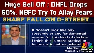 Huge Sell Off ; DHFL Drops 60%, NBFC Try To Allay Fears   Business Saturday   CNBC TV18