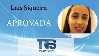 Depoimento da Lais Siqueira, Aprovada no Concurso TRF 3ª Região e a...
