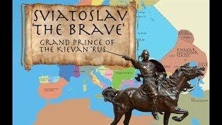 Sviatoslav 'the Brave': Grand Prince of Kiev 945-972