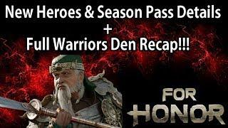 For Honor - New Hero & Season Pass Details + Full Warriors Den Recap!!