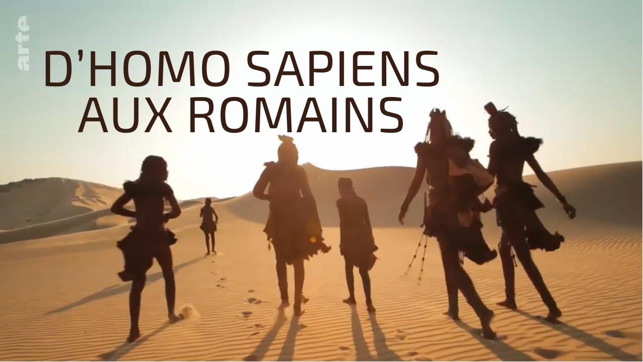 D'Homo Sapiens aux Romains- Les Grands Voyages de l'Humanité (1/3)