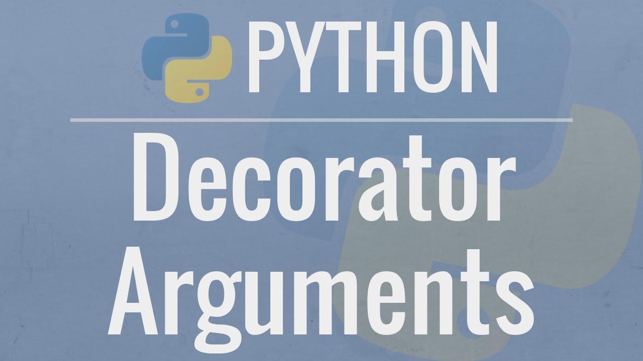 Python tutorial decorators with arguments youtube for Decorator python