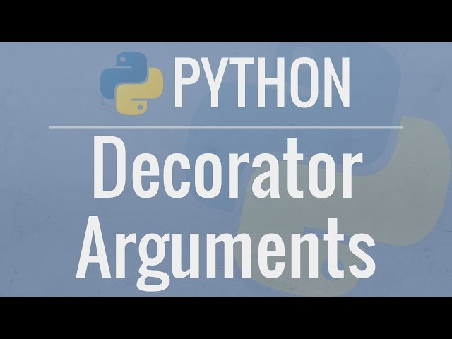 Python Tutorial: Decorators With Arguments