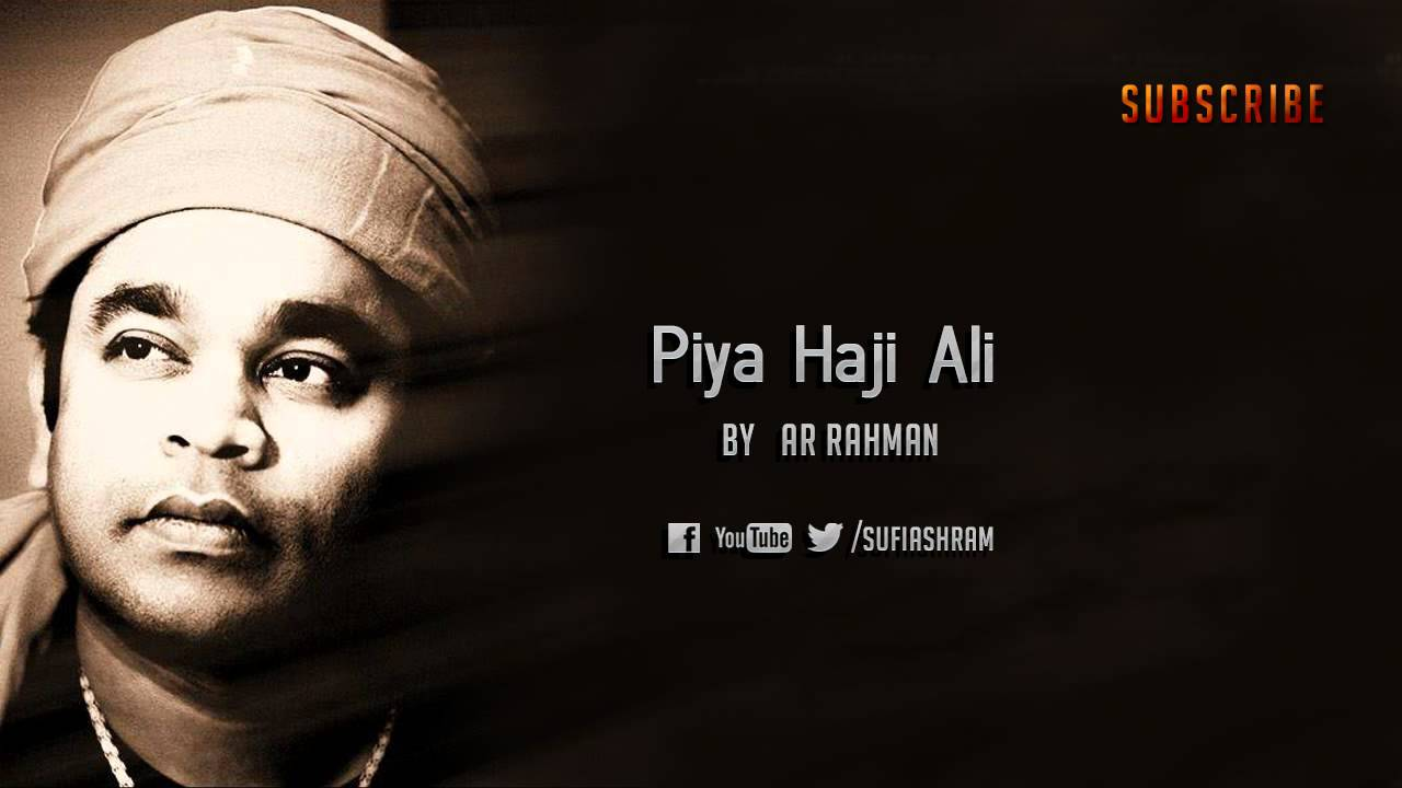 Piya haji ali piya song | piya haji ali piya song download | piya.