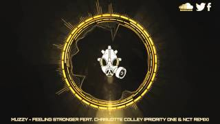 Muzzy - Feeling Stronger Feat. Charlotte Colley (Priority One & NCT Remix)