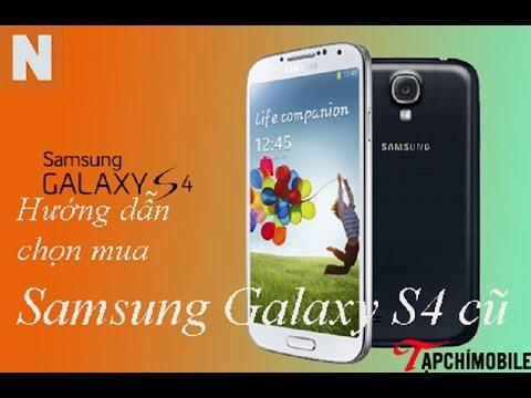 Hướng dẫn Test máy Samsung Galaxy S4 cũ