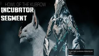 Warframe: Howl of The Kubrow: Incubator Segment