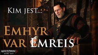 Kim jest... Emhyr var Emreis | Wiedźmin