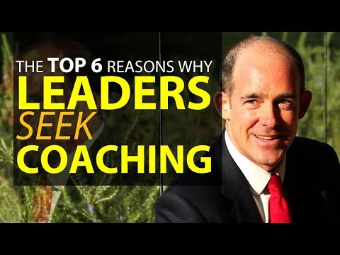Why Leaders Seek Coaching - The Top 6 Reasons why Leaders Look for A Coach