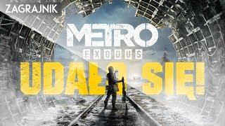 UDAŁO SIĘ! - Metro Exodus