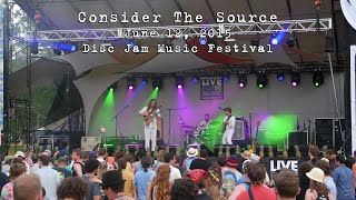 Consider The Source: 2015-06-12 - Disc Jam Music Festival; Stephentown, NY [HD]